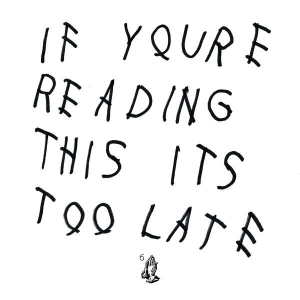 Drake_-_If_You're_Reading_This_It's_Too_Late